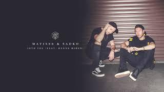 Matisse & Sadko - Into You (feat. Hanne Mjøen)