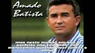 Amado Batista - Amor Perfeito (Com Letra)