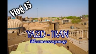 Yazd is incredible, even for me as Iranian  ( vlog 15)