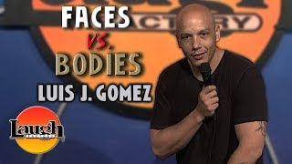 Faces vs. Bodies | Luis J. Gomez LIVE at The Laugh Factory