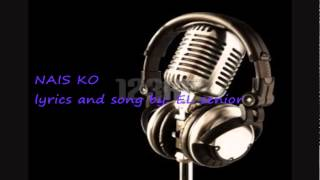 NAIS KO lyrics and song by: EL senior