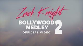 Zack Knight - Bollywood Medley Pt 2