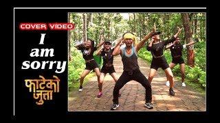I AM SORRY  Nepali Movie FATEKO JUTTA COVER VIDEO BY AJ CREW  DDF
