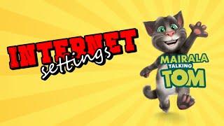 Mairala Talking Tom internet settings | Keu amare Mairala