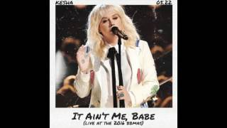 Kesha - It Ain't Me, Babe (Live At Billboard Music Awards 2016) - Audio