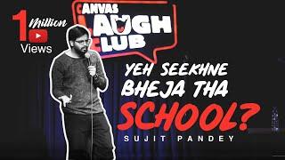 Yeh seekhne bheja tha school?   Stand up comedy video by Sujit Pandey