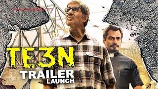 TE3N Official Trailer Amitabh Bachchan, Nawazuddin Siddiqui, Vidya Balan
