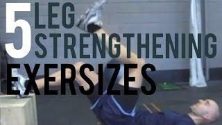 5 Awesome Leg Strengthening Exercises
