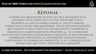 La hijra de France... Est ce réellement une obligation ? - Sheikh 'AbdAllah Al 'Adani