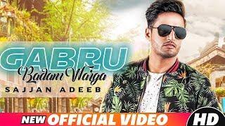 Gabru Badam Warga (Full Video)   Sajjan Adeeb   Latest Punjabi Song 2018   Speed Records