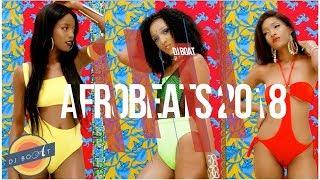AFROBEATS - 2018 (Naija   Nigeria   Ghana   West Africa   South Africa   WizKid   Dancehall)