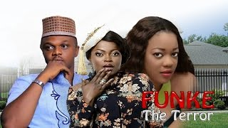 Funke The Terror Season 1 - 2016 Latest Nigerian Nollywood Movie