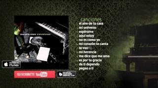 El Aire de Tu Casa - Jesús Adrián Romero - Album Completo