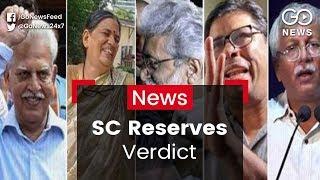 SC Reserves Verdict In Activists