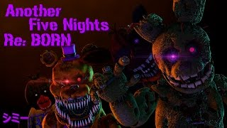 FNAF SFM | Another Five Nights Re:BORN