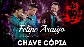 Felipe Araújo - Chave Cópia part. Jorge e Mateus | DVD 1dois3