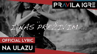 Pravila Igre - Na ulazu (Official Lyric Video)