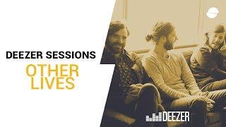 Other Lives - Deezer Session