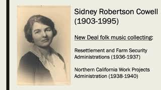 Sidney Robertson Cowell & the WPA California Folk Music Project, 1938-1940
