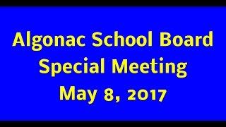 Algonac School Board Special Meeting - May 8, 2017