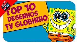 10 Melhores Desenhos da Tv Globinho!
