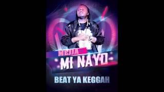 Mejja - Mi Nayo  (Beat Ya Keggah)