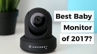 Best Video Baby Monitor 2017? – Amcrest Ultra HD Camera Review