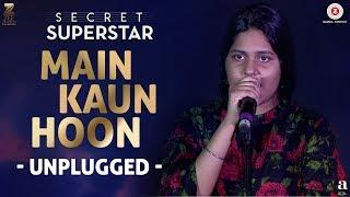Main Kaun Hoon - Unplugged | Meghna Mishra | Rhythm | Secret Superstar