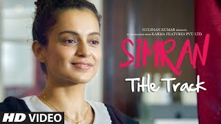 Simran Title Song (Video) | Simran | Kangana Ranaut | Sachin-Jigar