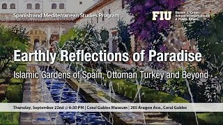 Earthly Reflections of Paradise: Islamic Gardens of Spain, Ottoman Turkey and Beyond