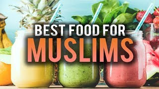 THE BEST FOOD A MUSLIM CAN EAT