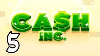 Cash Inc. - 5 -