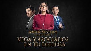 Bufete Vega y Asociados en tu defensa | Por amar sin Ley - Televisa