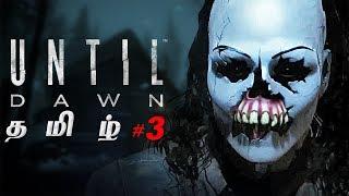 Until Dawn #3 Live Tamil Gaming