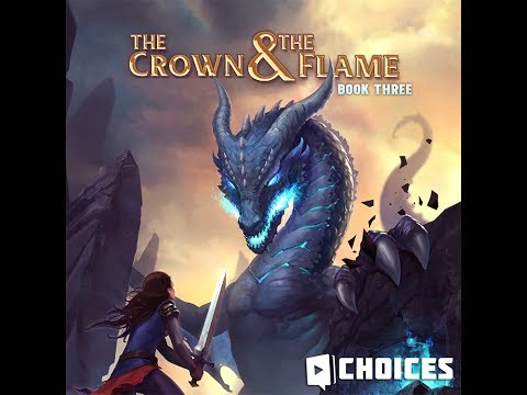 Choices: Stories You Play - Crown And The Flame Book 3 Chapter 9