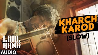 KHARCH KAROD (SLOW) Full Song | LAAL RANG | Randeep Hooda | T-Series