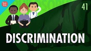 Discrimination: Crash Course Philosophy #41