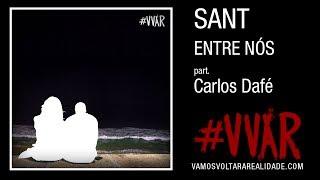 SANT - Entre nós (part. Carlos Dafé)