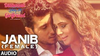 'Janib (Female)' FULL AUDIO Song | Sunidhi Chauhan | Divyendu Sharma | Dilliwaali Zaalim Girlfriend
