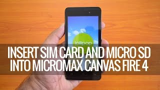 How to Insert SIM card and Micro SD Card into Micromax Canvas Fire 4