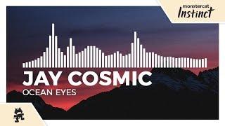Jay Cosmic - Ocean Eyes [Monstercat Release]