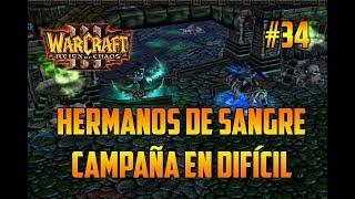 WARCRAFT 3 : REIGN OF CHAOS - HERMANOS DE S4NGRE - GAMEPLAY ESPAÑOL