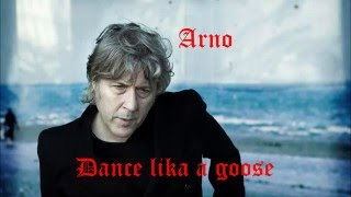 Arno - Dance like a goose (Live Canal + 2016)