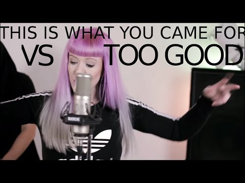 Drake - Too Good VS This Is What You Came For ft. Rihanna -  MASHUP COVER