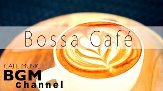 Bossa Nova Cafe Music - Relaxing Jazz Music - Chill Out Instrumental Music For Study, Work