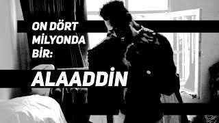 14 milyonda 1: alaaddin