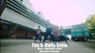 Tyga-Wish | Hip Hop Dance Choreography | The D-Unity Crew