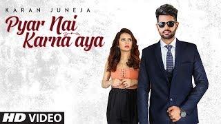 Pyar Nai Karna Aya : Karan Juneja (Full Song) Arpan Bawa | Shah Ali | Latest Punjabi Sad Songs 2018