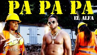 """El Alfa """"El Jefe"""" - PA PA PA (Video Oficial)"""