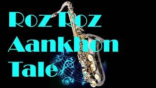 Roz Roz Aankhon Tale   Jeeva    Asha Bhosle -Amit Kumar   Best Saxophone Instrumental   HD Quality